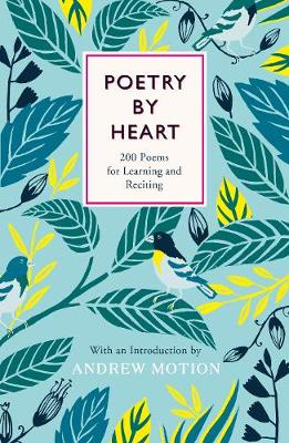 Poetry by Heart: Poems for Learning and Reciting (Hardback)