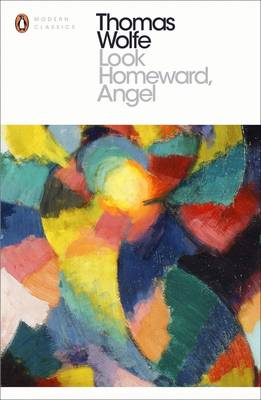 Look Homeward, Angel - Penguin Modern Classics (Paperback)