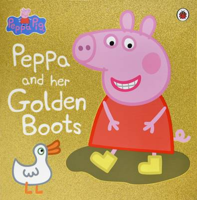 Peppa Pig: Peppa and Her Golden Boots - Peppa Pig (Paperback)