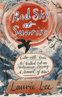 Red Sky at Sunrise: Cider with Rosie, as I Walked out One Midsummer Morning, a Moment of War (Paperback)