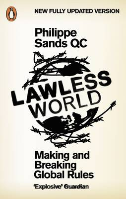 Lawless World: Making and Breaking Global Rules (Paperback)