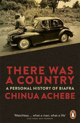 There Was a Country: A Personal History of Biafra (Paperback)