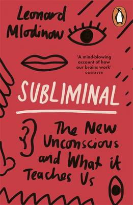 Subliminal: The New Unconscious and What it Teaches Us (Paperback)