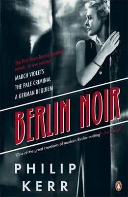 Berlin Noir: March Violets, The Pale Criminal, A German Requiem (Paperback)