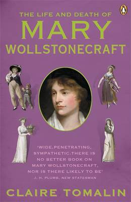 The Life and Death of Mary Wollstonecraft (Paperback)