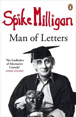 Spike Milligan: Man of Letters (Paperback)