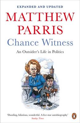 Chance Witness: An Outsider's Life in Politics (Paperback)
