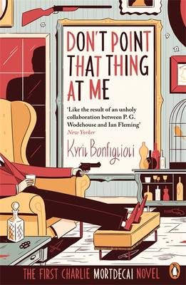 Don't Point That Thing at Me: The First Charlie Mortdecai Novel (Paperback)