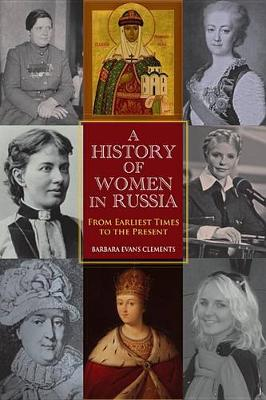 A History of Women in Russia: From Earliest Times to the Present (Paperback)