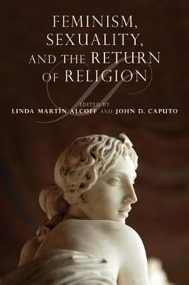 Feminism, Sexuality, and the Return of Religion - Indiana Series in the Philosophy of Religion (Paperback)