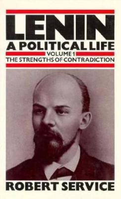 Lenin V1: A Political Life, Vol. 1: the Strengths of Contradiction. (Hardback)