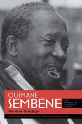 Ousmane Sembene: The Making of a Militant Artist (Hardback)