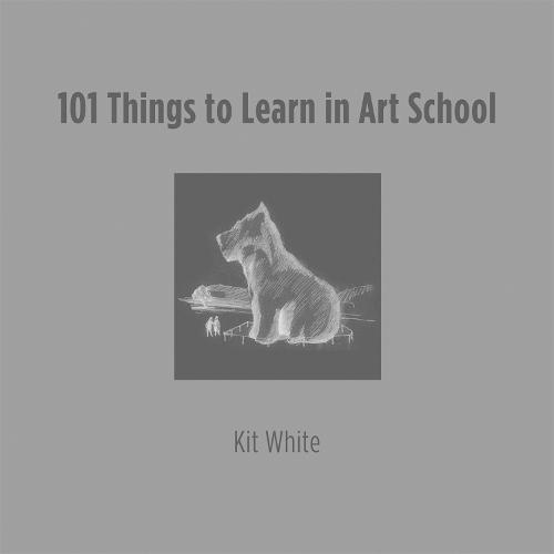 101 Things to Learn in Art School (Hardback)