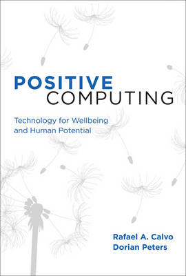 Positive Computing: Technology for Well-Being and Human Potential (Hardback)