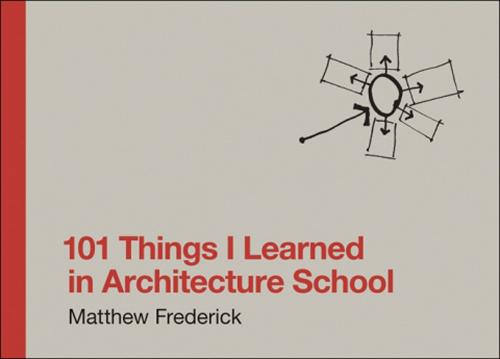 101 Things I Learned in Architecture School (Hardback)