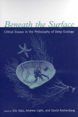 Beneath the Surface: Critical Essays in the Philosophy of Deep Ecology (Hardback)