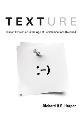 Texture: Human Expression in the Age of Communications Overload (Paperback)
