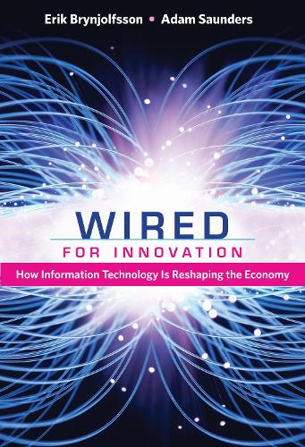 Wired for Innovation: How Information Technology Is Reshaping the Economy (Paperback)