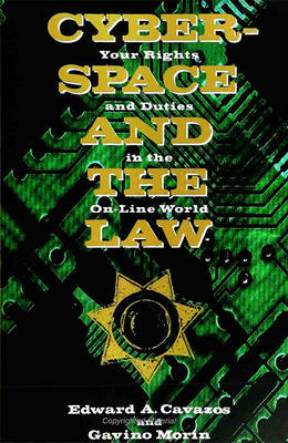 Cyberspace and the Law: Your Rights and Duties in the on-Line World (Paperback)