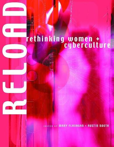 Reload: Rethinking Women and Cyberculture (Paperback)