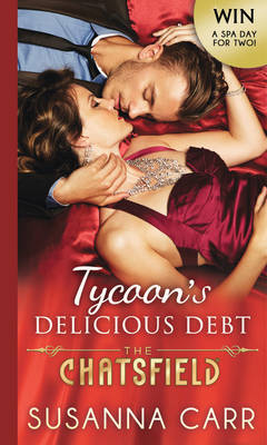 Tycoon's Delicious Debt - The Chatsfield 15 (Paperback)