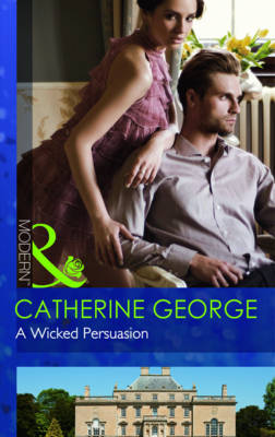 Cover A Wicked Persuasion - Mills and Boon Modern