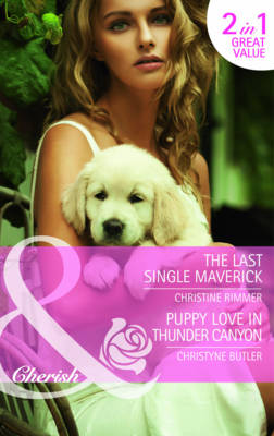 The Last Single Maverick/Puppy Love in Thunder Canyon - Mills & Boon Cherish (Paperback)