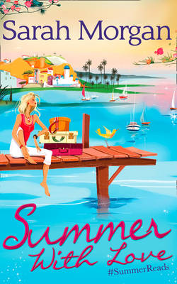 Summer, with Love: The Spanish Consultant / The Greek Children's Doctor / The English Doctor's Baby (Paperback)