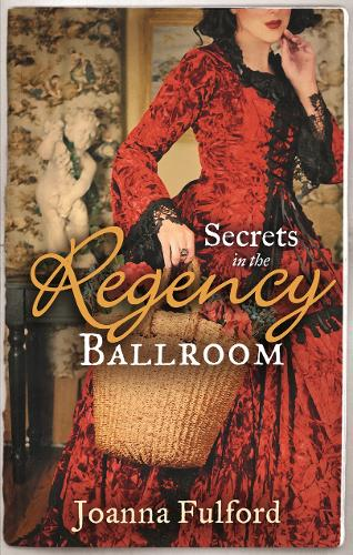 Secrets in the Regency Ballroom: The Wayward Governess / His Counterfeit Condesa (Paperback)