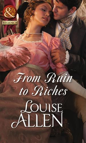 From Ruin to Riches - Mills & Boon Historical (Paperback)