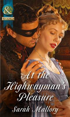 At the Highwayman's Pleasure - Mills & Boon Historical (Paperback)