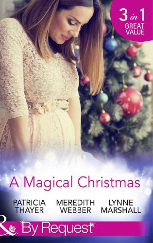 Magical Christmas: Daddy by Christmas / Greek Doctor: One Magical Christmas / The Christmas Baby Bump - Mills & Boon by Request (Paperback)