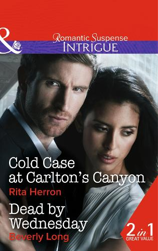 Cold Case at Carlton's Canyon: Cold Case at Carlton's Canyon / Dead by Wednesday - Mills & Boon Intrigue (Paperback)
