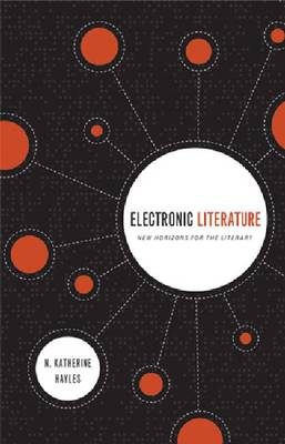Electronic Literature: New Horizons for the Literary - Ward-Phillips Lectures in English Language & Literature (Mixed media product)