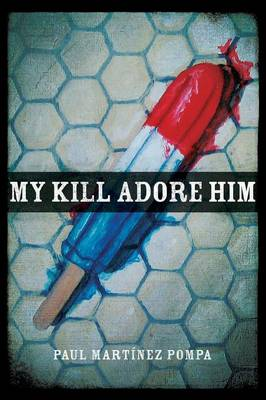 My Kill Adore Him - Andres Montoya Poetry Prize S. (Paperback)