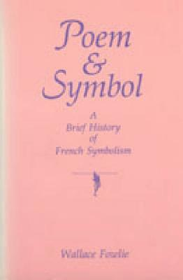 Poem and Symbol: Brief History of French Symbolism (Hardback)