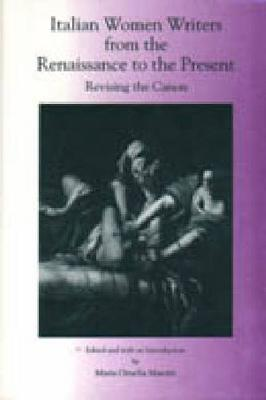 Italian Women Writers from the Renaissance to the Present: Revising the Canon (Hardback)