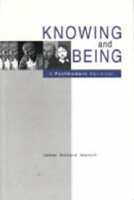Knowing and Being: A Postmodern Reversal (Hardback)