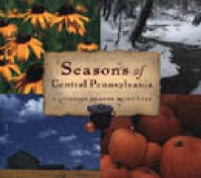 Seasons of Central Pennsylvania: A Cookbook by Anne Quinn Corr - Keystone Book (Paperback)
