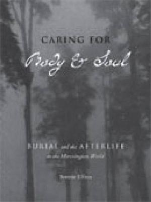 Caring for Body and Soul: Burial and the Afterlife in the Meravingian World (Hardback)