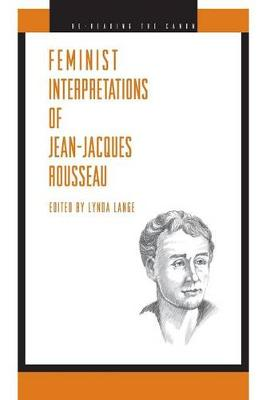 Feminist Interpretations of Jean-Jacques Rousseau - Re-Reading the Canon (Paperback)