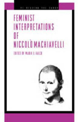 Feminist Interpretations of Niccolo Machiavelli (Paperback)