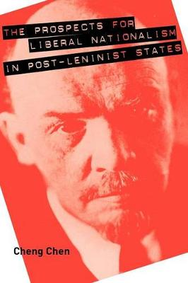 The Prospects for Liberal Nationalism in Post-Leninist States (Paperback)