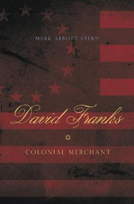 David Franks: Colonial Merchant - Keystone Book (Hardback)