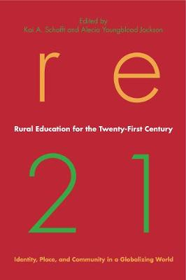 Rural Education for the Twenty-first Century: Identity, Place, and Community in a Globalizing World - Rural Studies Series (Hardback)