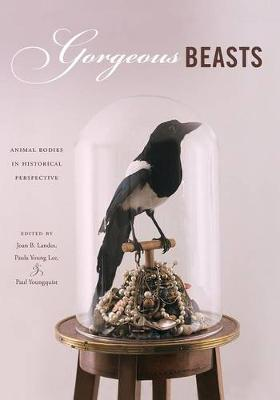 Gorgeous Beasts: Animal Bodies in Historical Perspective - Animalibus No. 2 (Paperback)