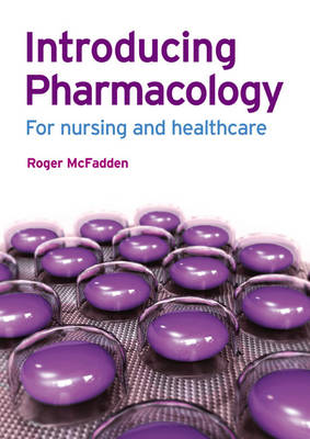 Introducing Pharmacology: For Nursing and Healthcare (Paperback)