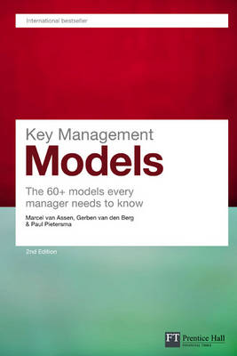 Key Management Models: The 60+ Models Every Manager Needs to Know - Financial Times Series (Paperback)
