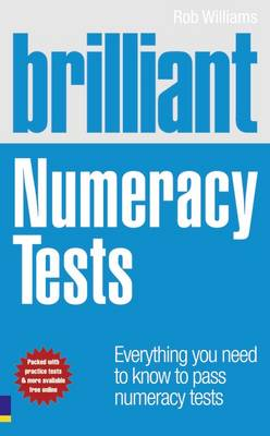 Brilliant Numeracy Tests: Everything You Need to Know to Pass Numeracy Tests - Brilliant Business (Paperback)
