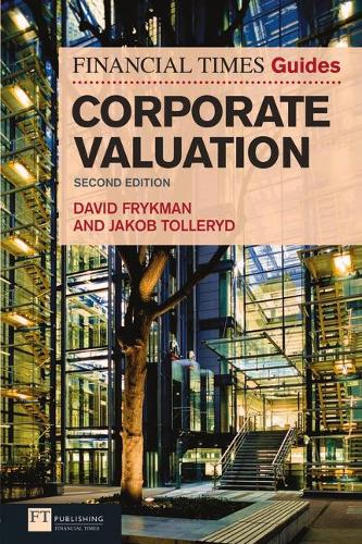 The Financial Times Guide to Corporate Valuation - The Financial Times Guides (Paperback)